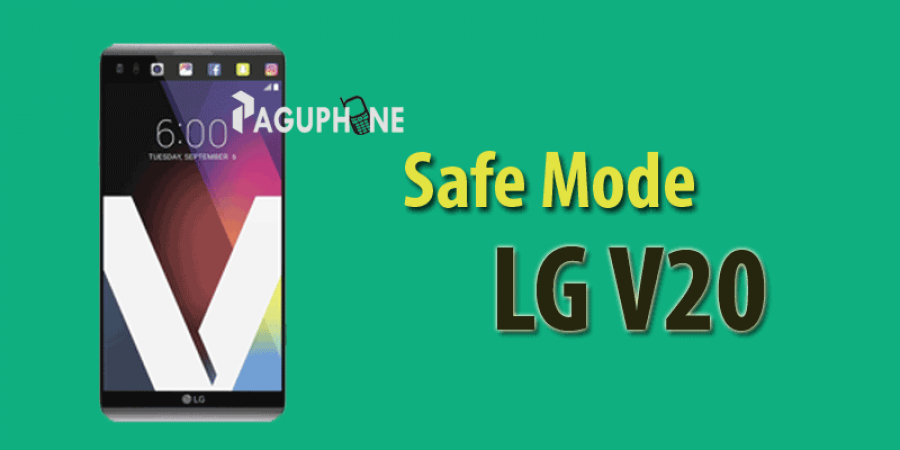 Cara masuk Safe Mode LG V20