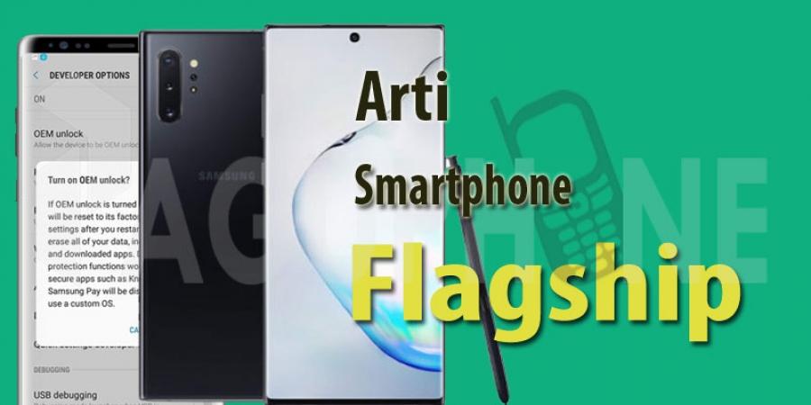 Apa Arti Flagship pada Smartphone